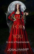 Made For You (Book 1) by JosalynnMP