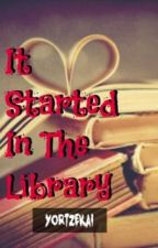 It started in the Library (boyxboy)- COMPLETED! by YorTzekai