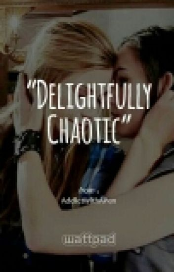 Delightfully Chaotic