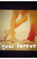 EQUAL FOREVER by lallina95