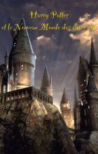 Harry Potter et le Nouveau Monde des Sorciers (HP8) TOME 2 by ines1004