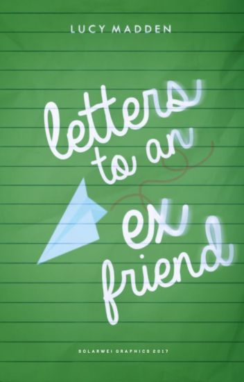 Letters To An Ex-Friend