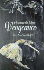 Vengeance [Chroniques des Rêves] by AuroraCerineFalm309