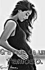 Grávida de um famoso! by KarolLima169