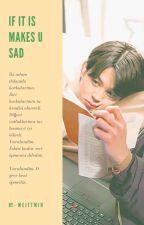 """If It """"Makes U Sad"""" ﻬ  JiKook by meiftmin"""