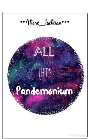 All This Pandemonium