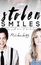 Stolen Smiles   REEDITING   by Rikke95