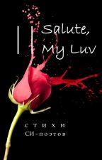 Salute, My Luv by JuliaKova0711