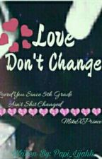 Love Don't Change (PrincexMike) (COMPLETED) by NaiTheCreator
