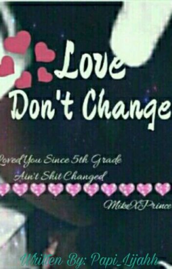 Love Don't Change (PrincexMike) (COMPLETED)