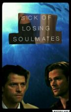 Sick Of Losing Soulmates :Samstiel: by GodhatesTy
