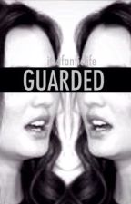 Guarded-A One Direction Fanfic by itsafanficlife