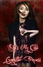 She's my cold gangster princess (Editing) by SuzzyYah
