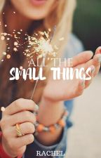 All The Small Things by knightsrachel