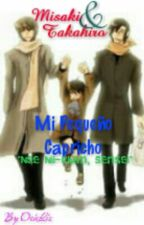 """Mi Pequeño Capricho"" by AmoAMisakiTakahashi"