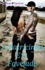 A Patricinha E O Favelado by nyllevermartins