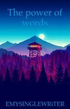 Le pouvoir des mots by EMYSINGLEWRiTER