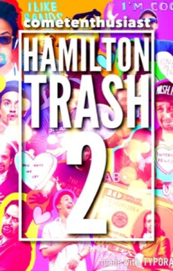 Hamilton Trash 2: The Sequel [Wattys 2017]