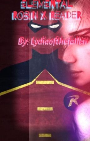 Elemental (Robin x Reader) by lydiaofthefallen
