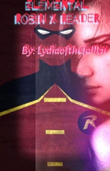 Elemental (Robin x Reader)