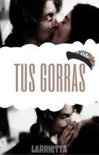 tus gorras {OS} by larrietta