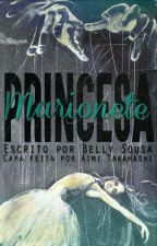 Princesa Marionete   by HeyyBelly