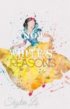 Snow White's Reasons. by yourroyal_ass