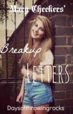 Macy Checkers' Breakup Letters by daysofthrowingrocks