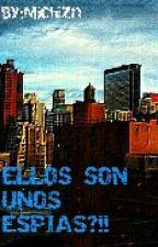 ¡¿ ELLOS SON UNOS ESPIAS?!!  by chelzn