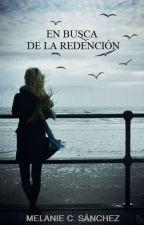En busca de la redención© by MelanieSanchez164