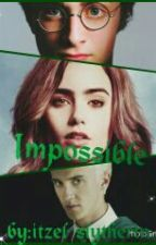 Impossible [Draco Malfoy Y Tu] by Itzel_Malfoy