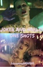 Joker and Harley one shots! (suicide squad)  by jokesonyouHAHAHA