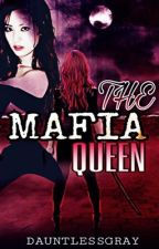 THE MAFIA QUEEN by DauntlessGray