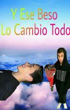 Y Ese Beso Lo Cambio Todo (Brandon Rowland y tu) by rowland_girl