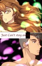 Just Can't Stay Away (ShiroxPidge Fanfiction) by ElaineAmanae