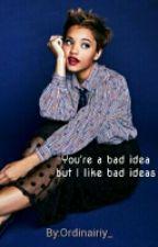 You're a bad idea, but I like bad ideas  by Ordinairiy_