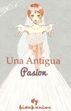 Una Antigua pasion [ADAPTACION SASUSAKU] by biankunime