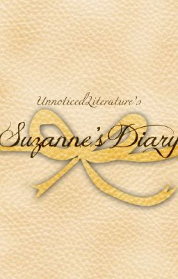 Suzanne's Diary by UnnoticedLiterature