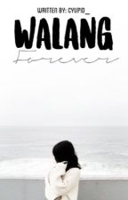 Walang Forever  by XChanSungX