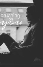Crushing on You by crappyfingers