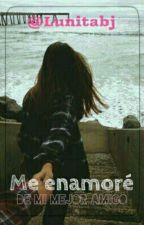 Me Enamore De Mi Mejor Amigo by Lunita_Wolfhard