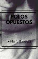 Polos Opuestos ► Mario Bautista by lauxale_