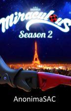 Miraculous: Las Aventuras de Ladybug -Segunda Temporada by AnonimaSAC