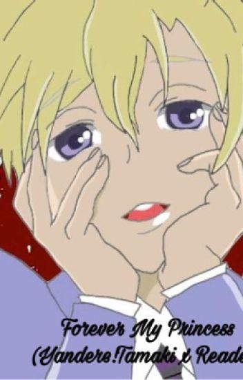 Forever my princess (yandere Tamaki x reader) - bixpidd