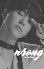 wrong ➢ yoonmin. by isnicoxx