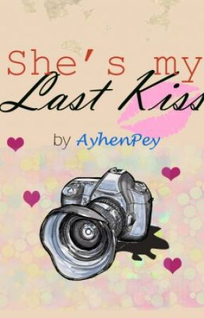 She's my Last Kiss (part 2) by AyhenPey