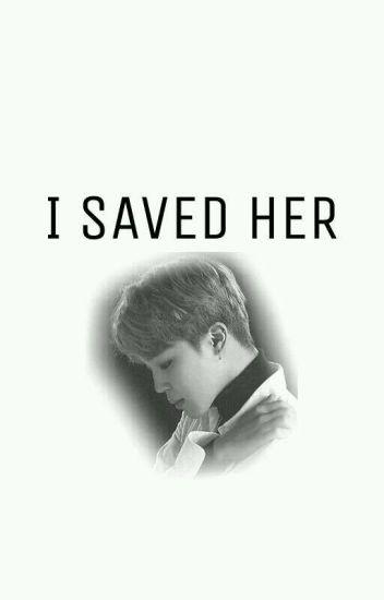 I Saved Her - Park Jimin ff
