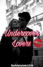 Undercover Lovers by Darkfairytale1234