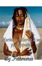 Chronique de Marietou: Kidnappée par ce psychopathe  by FxtumxS