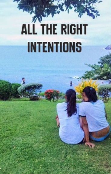 All the right intentions